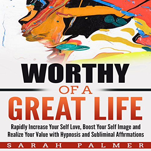 Worthy of a Great Life cover art