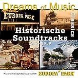 Dreams of Music Classics - Historische Soundtracks aus dem Europa-Park (1982 - 1989)