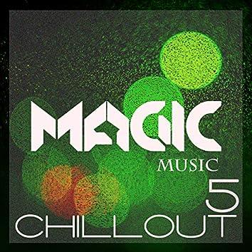 Magic Music - Chillout, Vol. 5