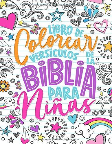 Libro de colorear - Versículos de la Biblia para niñas: 35 páginas de lettering artístico con citas inspiradoras y motivadoras de las Sagradas Escrituras para 9-13 años