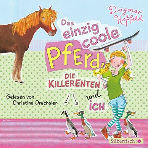 Das einzig coole Pferd, die Killerenten und ich                   Autor:                                                                                                                                 Dagmar Hoßfeld                               Sprecher:                                                                                                                                 Jodie Ahlborn                      Spieldauer: 2 Std. und 49 Min.     21 Bewertungen     Gesamt 4,7
