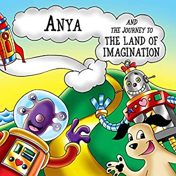 Anya and the Journey to the Land of Imagination