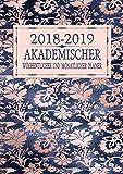2018-2019 Akademischer Wöchentlicher und Monatlicher Planer: Roségold Floral Terminkalender Organizer, Studienplaner Und Agenda Zum Universität, ... College (2018 2019 Kalendar Rosegold, Band 1)