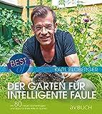 Best of der Garten für intelligente Faule: Mit 80 neuen Gartenfragen und Tipps für erste Hilfe im Garten (avBuch im Cadmos Verlag: im Cadmos Verlag)