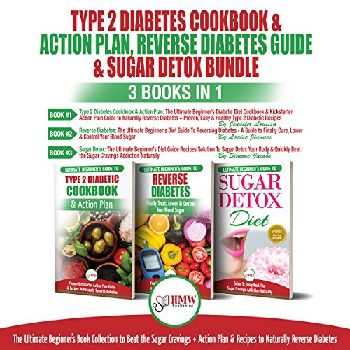 Type 2 Diabetes Cookbook & Action Plan, Reverse Diabetes Guide & Sugar Detox Bundle     3 Books in 1: Ultimate Beginner's Book Collection to Beat Sugar Cravings + Recipes to Naturally Reverse Diabetes              By:                                                                                                                                 Jennifer Louissa,                                                                                        Louise Jiannes,                                                                                        Simone Jacobs                               Narrated by:                                                                                                                                 Tony Acland,                                                                                        Andrea Giordani,                                                                                        Steve Atkins-Linnell                      Length: 4 hrs and 49 mins     15 ratings     Overall 4.7