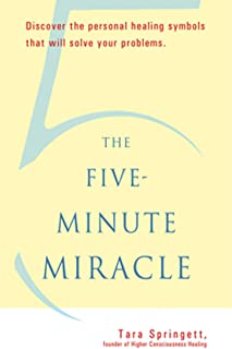 The Five-Minute Miracle: Discover the Personal Healing Symbols that Will Solve All Your Problems