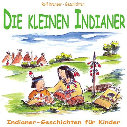 Die kleinen Indianer. Indianer-Geschichten für Kinder Titelbild