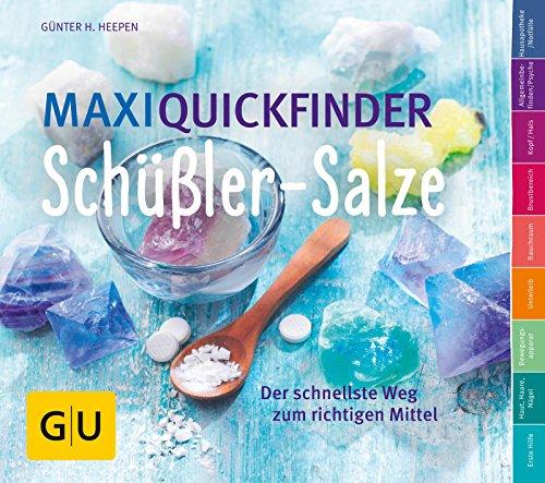 Maxi-Quickfinder Schüßler-Salze: Der schnellste Weg zum richtigen Mittel (GU Quickfinder Körper, Geist & Seele)