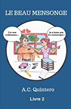 Le Beau Mensonge (La Classe Des Confessions) (French Edition)
