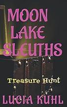 Moon Lake Sleuths: Treasure Hunt (Moon Lake Small Town Paranormal Women's Fiction Mystery Series)