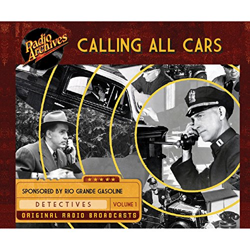Calling All Cars, Volume 1 audiobook cover art