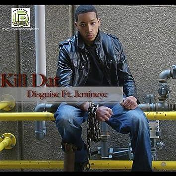 Kill Dat (feat. Jemineye)