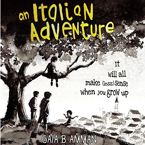 An Italian Adventure: It Will All Make (Less) Sense When You Grow Up audiobook cover art