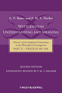 Wittgenstein Understanding and Meaning 2nd edition (Analytical Commentary on the Philosophical Investigations)