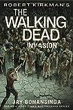 Robert Kirkman's The Walking Dead: Invasion (The Walking Dead Series, 6)
