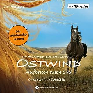 Aufbruch nach Ora     Ostwind 3              Autor:                                                                                                                                 Kristina Magdalena Henn,                                                                                        Lea Schmidbauer                               Sprecher:                                                                                                                                 Anja Stadlober                      Spieldauer: 5 Std. und 18 Min.     267 Bewertungen     Gesamt 4,8
