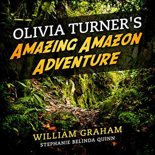Olivia Turner's Amazing Amazon Adventure audiobook cover art