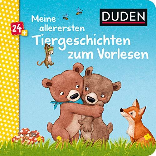 Duden 24+: Meine allerersten Tiergeschichten zum Vorlesen (DUDEN Pappbilderbücher 30+ Monate)