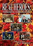 Real Heroes: Inspirational Stories of Giving by Hosted by Pat Boone