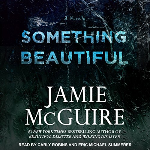 Something Beautiful     A Novella              By:                                                                                                                                 Jamie McGuire                               Narrated by:                                                                                                                                 Carly Robins,                                                                                        Eric Michael Summerer                      Length: 3 hrs and 18 mins     4 ratings     Overall 4.8