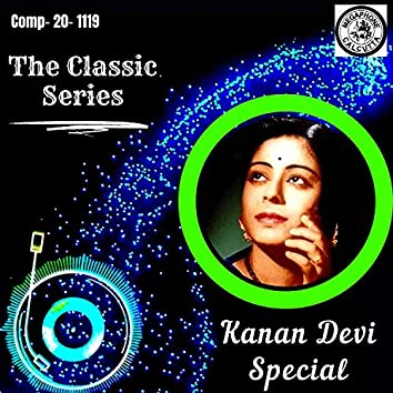 The Classic Series - Kanan Devi Special