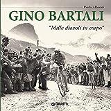 Gino Bartali (Atlanti illustrati medi) (Italian Edition)