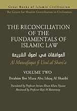 THE RECONCILIATION OF THE FUNDAMENTALS OF ISLAMIC LAW - Volume 2 - Al Muwafaqat fi Usul al Shari'a