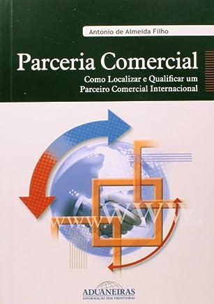 Parceria Comercial. Como Localizar e Qualificar Um Parceiro Comercial Internacional