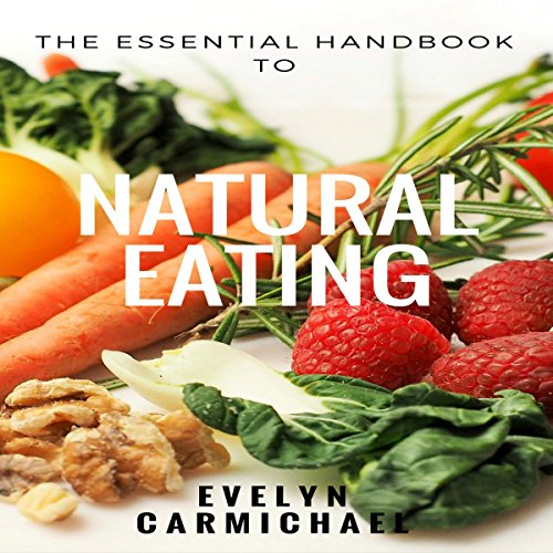 The Essential Handbook to Natural Eating audiobook cover art