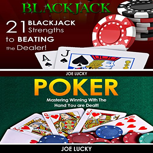 Blackjack & Poker: 21 Blackjack Strengths to Beating the Dealer! & Mastering Winning with the Hand You Are Dealt!  By  cover art
