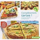 Complétement tartes !: 21 recettes de pâtes et 45 garnitures