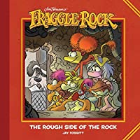 Jim Henson's Fraggle Rock: The Rough Side of the Rock