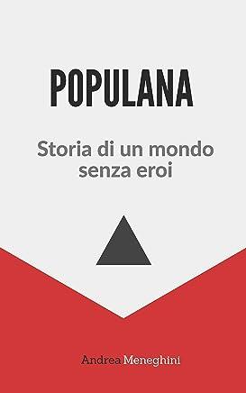 Populana: Storia di un mondo senza eroi