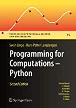 Programming for Computations - Python: A Gentle Introduction to Numerical Simulations with Python 3.6 (Texts in Computational Science and Engineering Book 15)