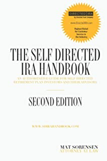 The Self-Directed IRA Handbook, Second Edition: An Authoritative Guide For Self Directed Retirement Plan Investors and The...