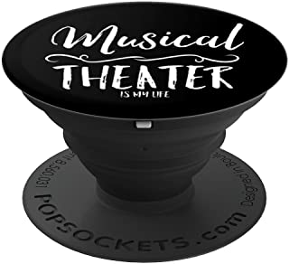Regalo de bandas sonoras para fanáticos de Broadway de Theatre Musical Is My Life - PopSockets Grip and Stand para teléfonos y tabletas