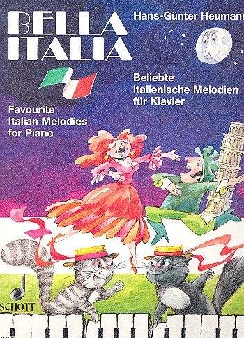 Bella Italia: Beliebte italienische Melodien zum Singen und Spielen am Klavier. Klavier. (Easy Piano Music)