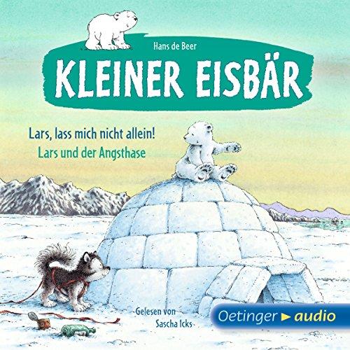 Lass mich nicht allein, Lars / Lars und der Angsthase audiobook cover art