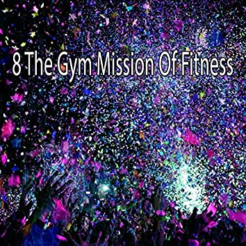 8 The Gym Mission of Fitness