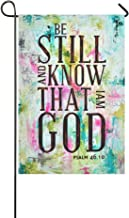 Bible Quotes Be Still and Know that I am God Psalm 46:10 oil-paintings Weatherproof 100% Polyester Garden Flag 12