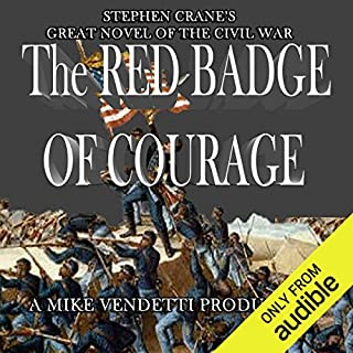 The Red Badge of Courage                   Written by:                                                                                                                                 Stephen Crane                               Narrated by:                                                                                                                                 Mike Vendetti                      Length: 4 hrs and 42 mins     Not rated yet     Overall 0.0