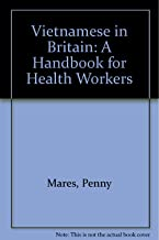 Vietnamese in Britain: A Handbook for Health Workers