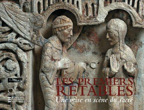 Les premiers retables (XII-début du XV siècle) Une mise en scène du sacré (French Edition)