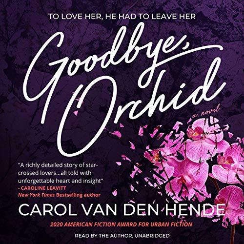 Goodbye, Orchid Audiobook By Carol Van Den Hende cover art