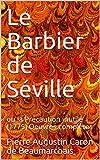 Le Barbier de Séville: ou la Précaution inutile (1775) Oeuvres complètes