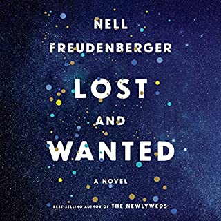 Lost and Wanted     A Novel              Written by:                                                                                                                                 Nell Freudenberger                               Narrated by:                                                                                                                                 Ann Marie Lee                      Length: 13 hrs and 31 mins     2 ratings     Overall 3.5