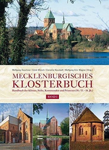 Mecklenburgisches Klosterbuch: Handbuch der Klöster, Stifte und Kommenden (10. - 16. Jahrhundert): Handbuch der Klöster, Stifte und Kommenden (10. - ... Stifte und Kommanden (10. - 16. Jahrhundert)