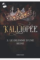 Kalliopée: Le dilemme d'une reine Broché