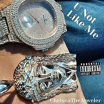 U Not Like Me