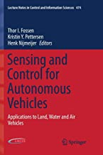 Livres Sensing and Control for Autonomous Vehicles: Applications to Land, Water and Air Vehicles PDF